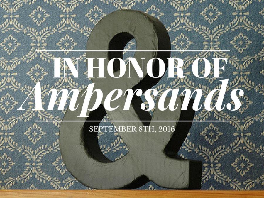 In+Honor+of+Ampersands+3