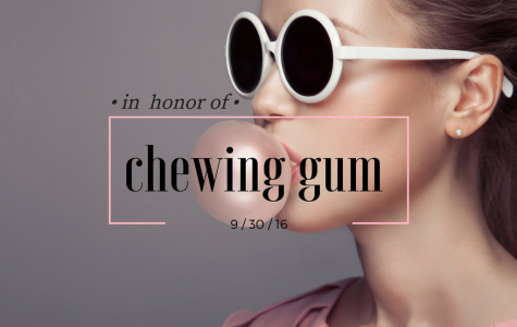 In Honor of Chewing Gum