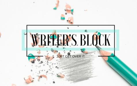 Writer's Block: Just Get Over It
