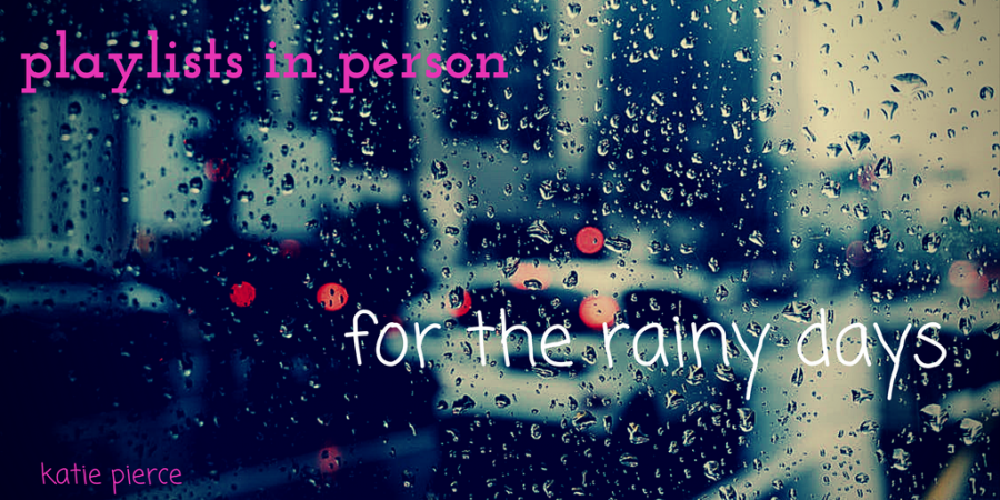 Playlists+in+Person%3A+%22For+the+Rainy+Days%22
