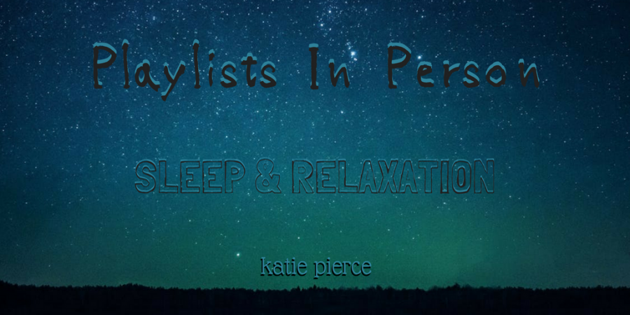 Playlists+in+Person%3A+%22Relaxation+and+Sleep%22