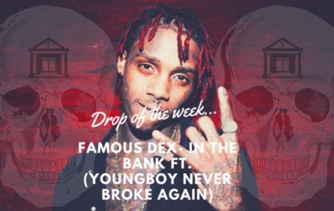 """Drop of the Week: Famous Dex's """"In the Bank"""" feat. YoungBoy Never Broke Again"""