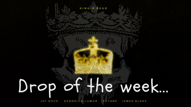 Drop+of+the+Week%3A+%22King%27s+Dead%22+Kendrick+Lamar+feat.+Jay+Rock%2C+Future%2C+and+James+Blake