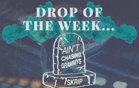 """Drop of the Week: Skrip's """"Aint Chasing Grammys"""""""