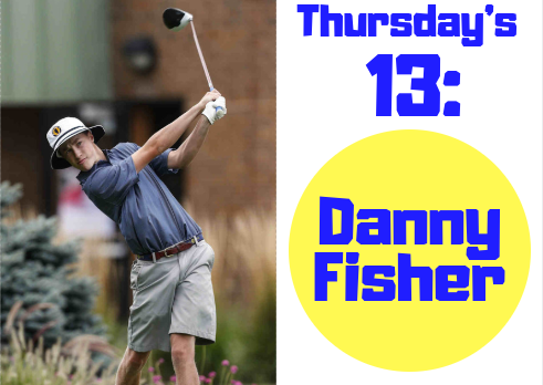 Thursday's 13: Danny Fisher