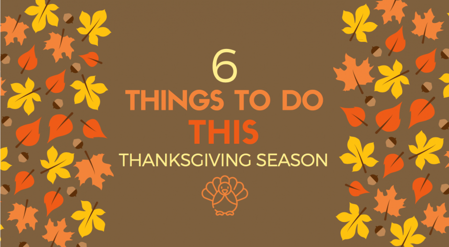 6 things to do this Thanksgiving break