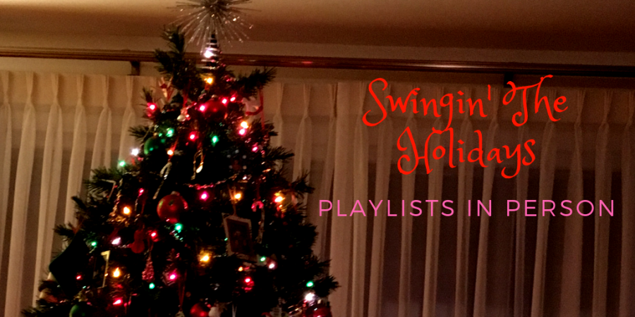 Playlist In Person: Swingin The Holidays (Again!)