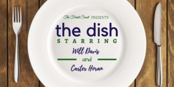 The+Dish+is+a+bi-weekly+food+review+column+written+by+Will+Davis+and+Carter+Horan.+