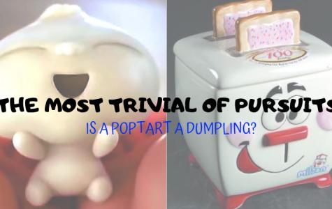 The Most Trivial of Pursuits: Is A Pop-Tart A Dumpling?