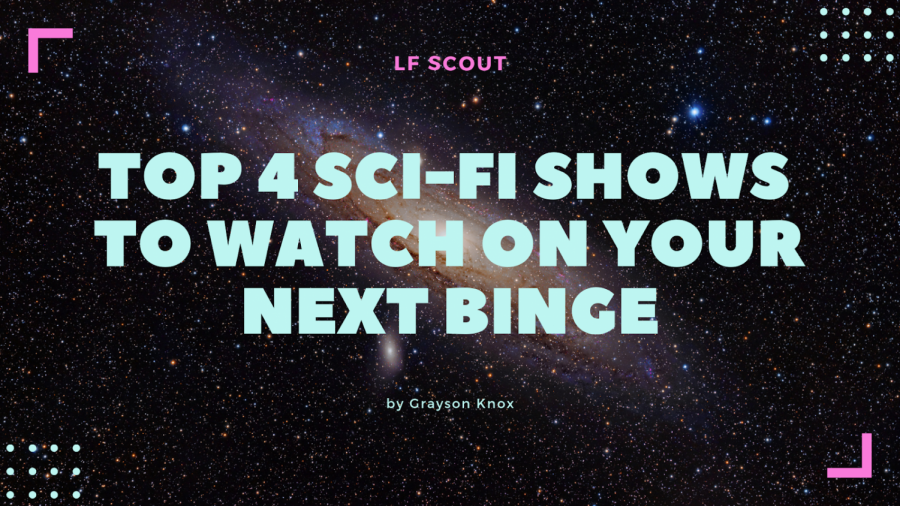 Top+4+sci-fi+shows+to+watch+on+your+next+binge+%C2%A0%C2%A0%C2%A0+%C2%A0%C2%A0%C2%A0+%C2%A0%C2%A0%C2%A0+%C2%A0%C2%A0%C2%A0+%C2%A0%C2%A0%C2%A0+%C2%A0%C2%A0%C2%A0