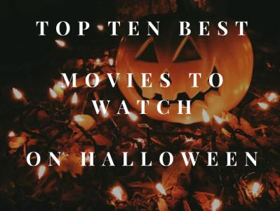 Top Ten Best Movies to Watch on Halloween