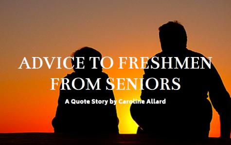 Advice to Freshmen from Seniors