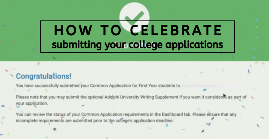 How to celebrate submitting your college applications