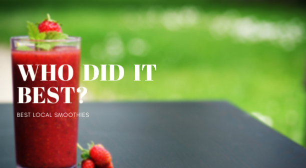 Who+Did+It+Best%3F+-+Local+Smoothies