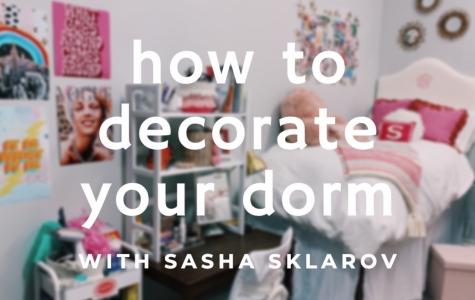 How to Decorate your Dorm featuring Sasha Sklarov