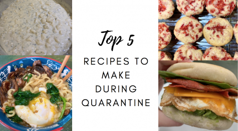 Top Five Recipes To Make During Quarantine