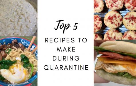 Top Five Recipes To Make During Quarantine