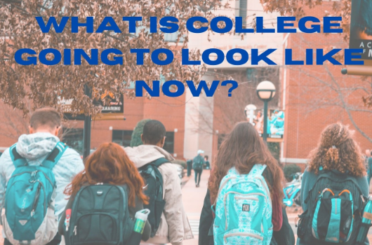 What is College Going to Look Like Now?