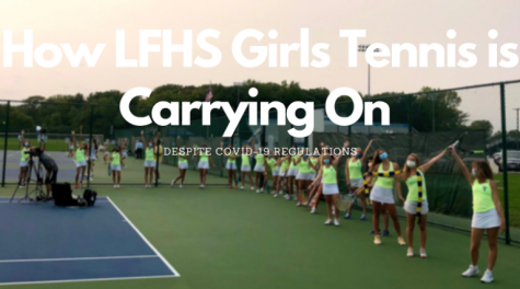 How LFHS Girls Tennis is Carrying On, Despite COVID-19 Regulations