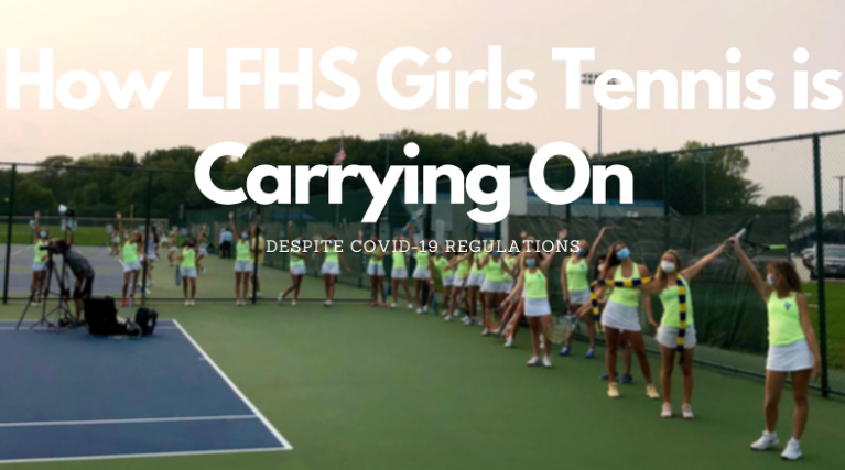 How+LFHS+Girls+Tennis+is+Carrying+On%2C+Despite+COVID-19+Regulations