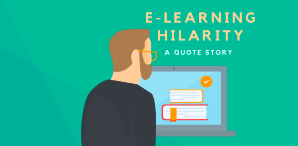 E-Learning Hilarity: A Quote Story