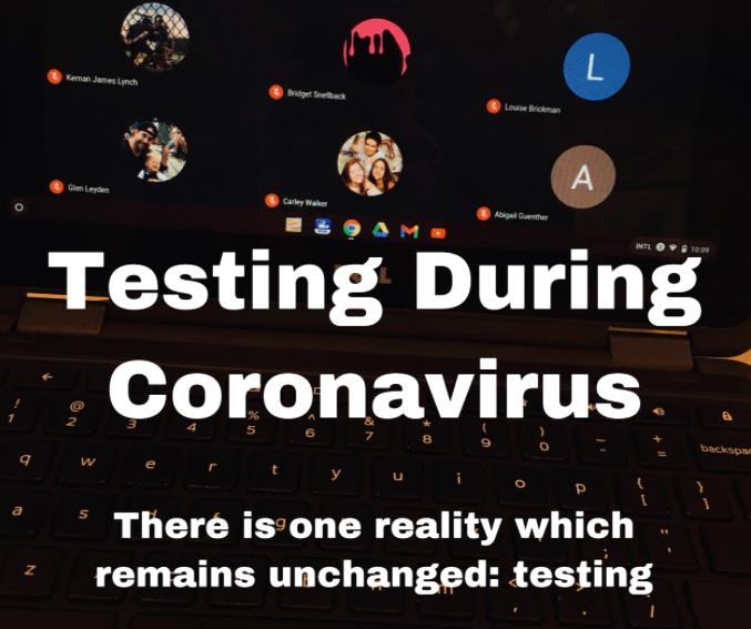 Testing During the Coronavirus