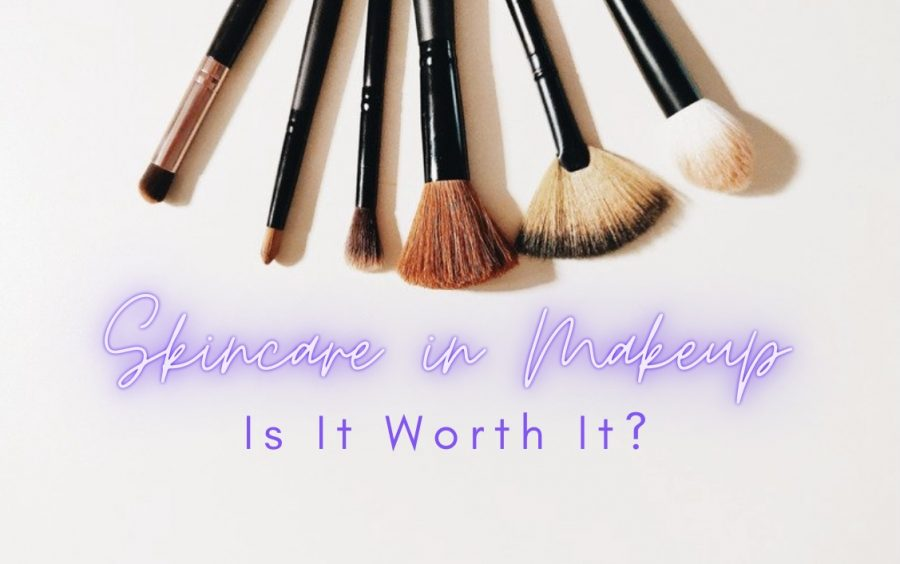 Skincare in Makeup: Is It Worth It?
