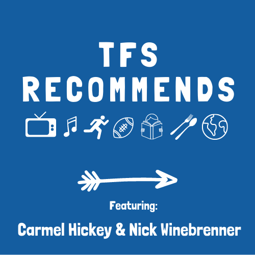 TFS Recommends with Carmel Hickey and Nick Winebrenner