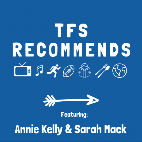 TFS Recommends with Annie Kelly and Sarah Mack