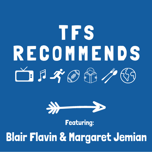 TFS Recommends with Blair Flavin and Margaret Jemian