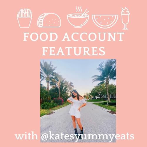 Food Account Features: @katesyummyeats