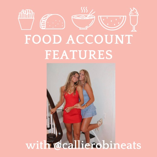 Food Account Features: @callierobineats
