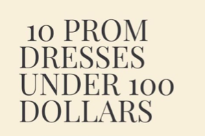 Top Ten Prom Dresses Under $100