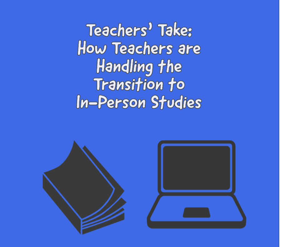 Teachers Take: How Teachers Are Handling the Transition to In-Person Studies