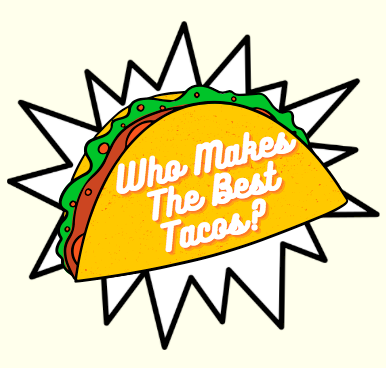 Who Makes The Best Tacos?